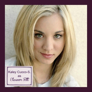 Kaley as Eleanor Fitt